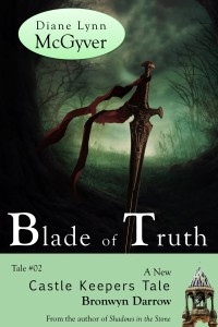 Blade of Truth by Diane Lynn McGyver